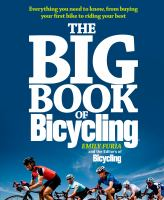 The big book of bicycling : everything you need to know, from buying your first bike to riding your best