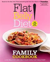 Flat Belly Diet! family cookbook : 150 all-new MUFA recipes