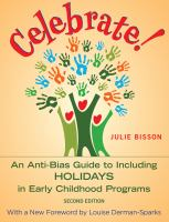 Celebrate!: An Anti-bias Guide to Including Holidays in Early Childhood Programs