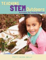 Teaching STEM Outdoors: Activities for Young Children