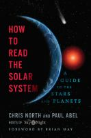 How to read the solar system : a guide to the stars and planets