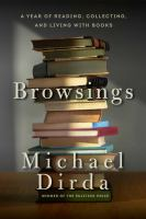 Browsings : a year of reading, collecting, and living with books