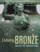 Enduring bronze : ancient art, modern views