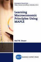 Learning macroeconomic principles using MAPLE [electronic resource]