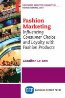 Fashion Marketing [electronic resource]: Influencing ConsumerChoice and Loyalty with Fashion Products