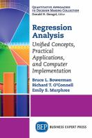 Regression analysis [electronic resource] : unified concepts, practical applications, and computer implementation