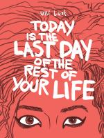 Cover of the book Today is the last day of the rest of your life