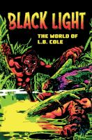 Black light : the world of L.B. Cole ; with a biography by Bill Schelly.