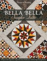 Bella bella sampler quilts : 9 projects with unique sets-- inspired by Italian marblework-- full-size paper-piecing patterns