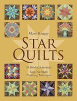 Star quilts : 35 blocks, 5 projects : easy no-math drafting technique