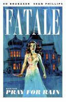 Fatale. Book Four, Pray for rain