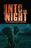 Into the night : tales of nocturnal wildlife expeditions