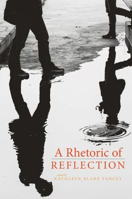Book cover for A rhetoric of reflection / edited by Kathleen Blake Yancey