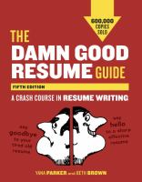 The damn good resume guide : a crash course in resume writing