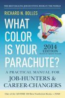 What color is your parachute? 2014 [electronic resource] : a practical manual for job-hunters and career-changers