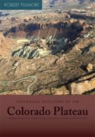 Geological evolution of the Colorado Plateau of eastern Utah and western Colorado, including the San Juan River, Natural Bridges, Canyonlands, Arches, and the Book Cliffs