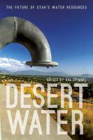 Desert water : the future of Utah's water resources