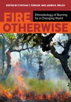 Fire otherwise : ethnobiology of burning for a changing world /