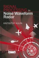 Signal processing in noise waveform radar [electronic resource]