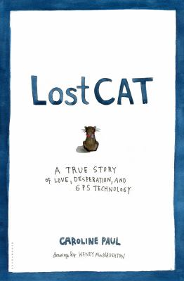 Cover art for Lost Cat: A True Story of Love, Desperation, and GPS Technology
