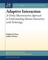 Adaptive interaction [electronic resource] : a utility maximization approach to understanding human interaction with technology
