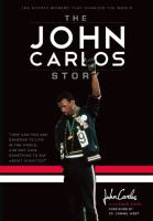 The John Carlos story : the sports moment that changed the world