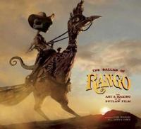Cover of the book The Ballad of Rango : the art & making of an outlaw film