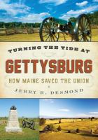 Turning the tide at Gettysburg : how Maine saved the Union