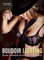 Boudoir lighting [electronic resource] : simple techniques for dramatic photography