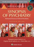 Kaplan & Sadock's synopsis of psychiatry : behavioral sciences/clinical psychiatry /