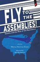 Fly to the Assemblies!: Seattle and the Rise of the Resistance