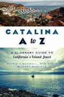 Catalina A to Z : a glossary guide to California's island jewel