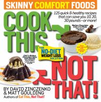 Cook this not that! : skinny comfort foods