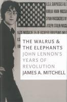 The walrus & the elephants : John Lennon's years of revolution