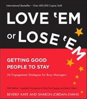 Love 'em or lose 'em : getting good people to stay