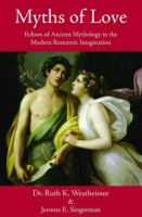 Myths of love : echoes of ancient mythology in the modern romantic imagination