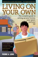 Living on your own : the complete guide to setting up your money, your space, and your life