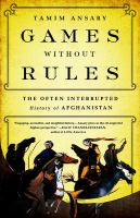 Games without rules : the often interrupted history of Afghanistan