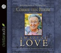 Amazing love [electronic resource] : true stories of the power of forgiveness