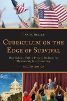 Curriculum on the edge of survival : how schools fail to prepare students for membership in a democracy