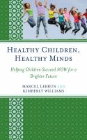 Healthy children, healthy minds : helping children succeed NOW for a brighter future