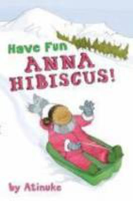 Cover art for Have Fun, Anna Hibiscus!