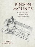 Pinson mounds : middle woodland ceremonialism in the midsouth
