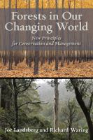 Forests in Our Changing World [electronic resource] : New Principles for Conservation and Management