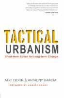 Tactical Urbanism [electronic resource] : Short-term Action for Long-term Change