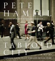 Cover of the book Tabloid city a novel