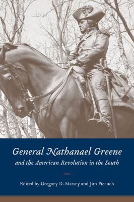picture of the cover of the book General Nathanael Greene and the American Revolution in the South