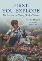 First, you explore [electronic resource] : the story of the young Charles Townes