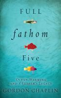 Full fathom five : ocean warming and a father's legacy