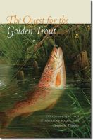 The quest for the golden trout : environmental loss and America's iconic fish